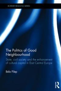 book-cover-politics-of-good-neighbourhood_filep